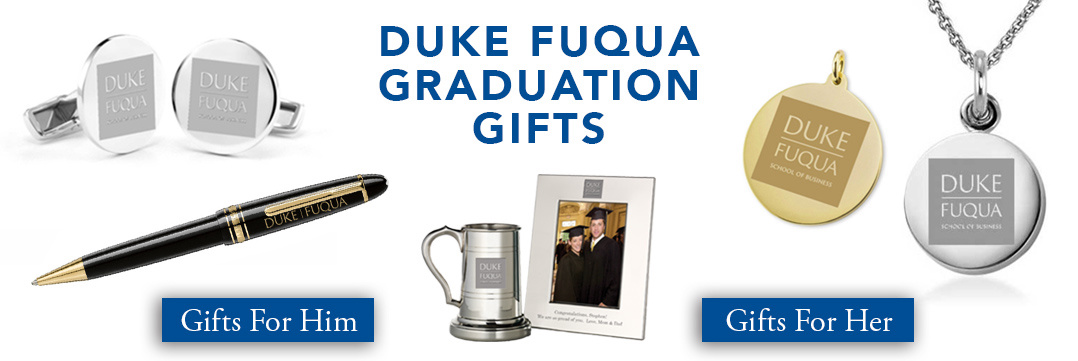 Duke Fuqua Graduation Gifts for Her and for Him