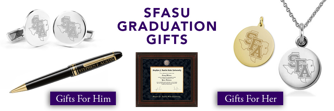 Stephen F. Austin Graduation Gifts for Her and for Him
